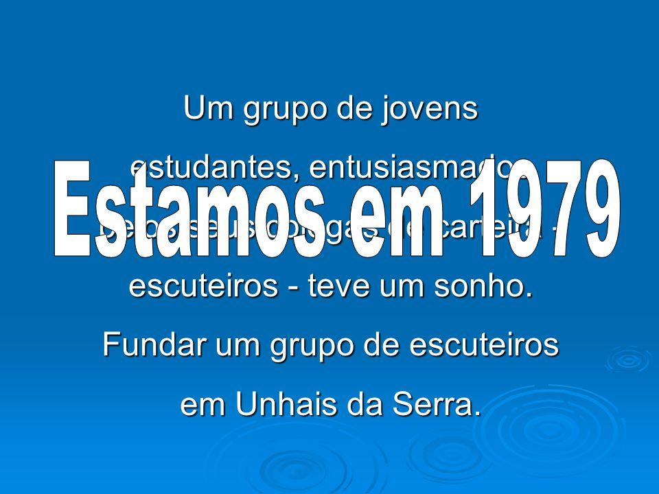 Um grupo de jovens estudantes, entusiasmados pelos seus colegas de carteira - escuteiros - teve um sonho. Fundar um grupo de escuteiros em Unhais da Serra.