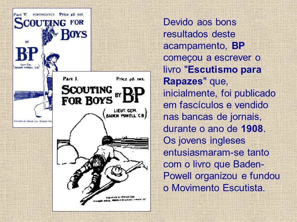 Devido aos bons resultados deste acampamento, BP começou a escrever o livro Escutismo para Rapazes que, inicialmente, foi publicado em fascículos e vendido nas bancas de jornais, durante o ano de 1908.