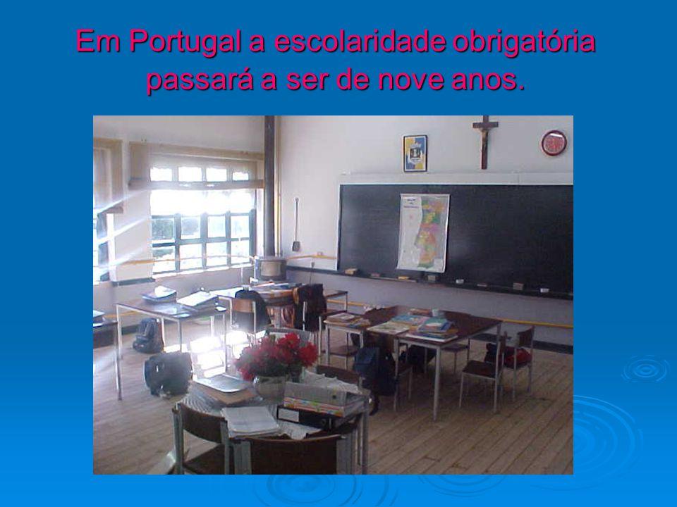 Em Portugal a escolaridade obrigatória passará a ser de nove anos.