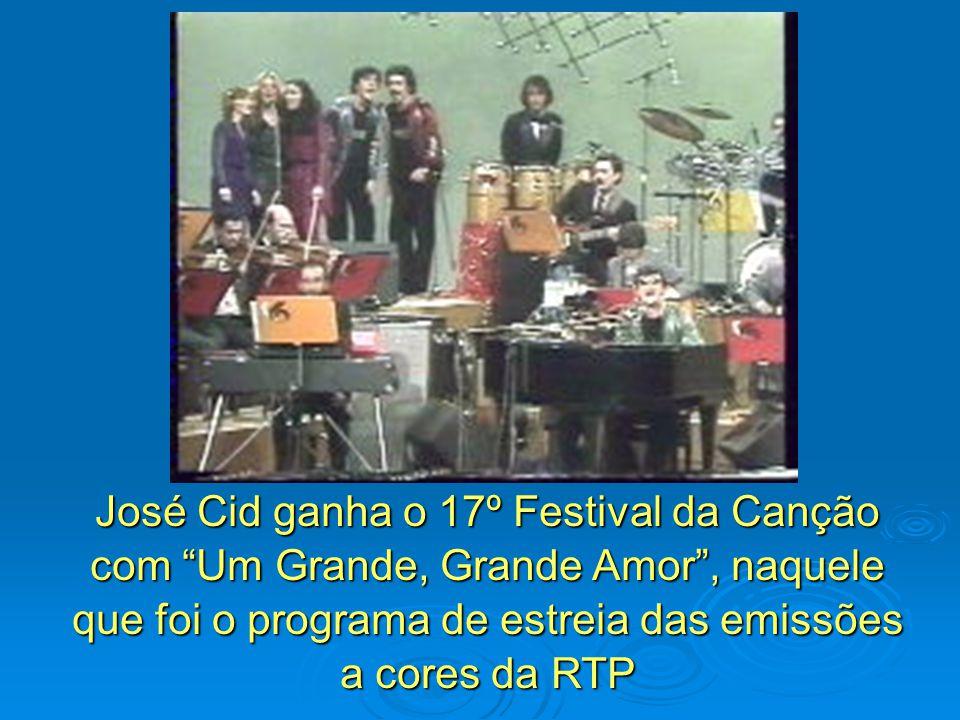 José Cid ganha o 17º Festival da Canção com Um Grande, Grande Amor , naquele que foi o programa de estreia das emissões a cores da RTP