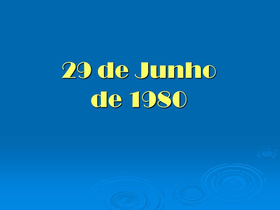 29 de Junho de 1980