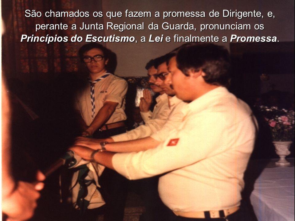 São chamados os que fazem a promessa de Dirigente, e, perante a Junta Regional da Guarda, pronunciam os Princípios do Escutismo, a Lei e finalmente a Promessa.