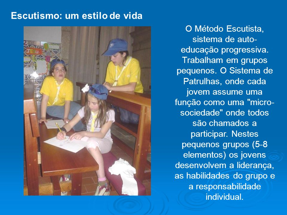 O Método Escutista, sistema de auto-educação progressiva.