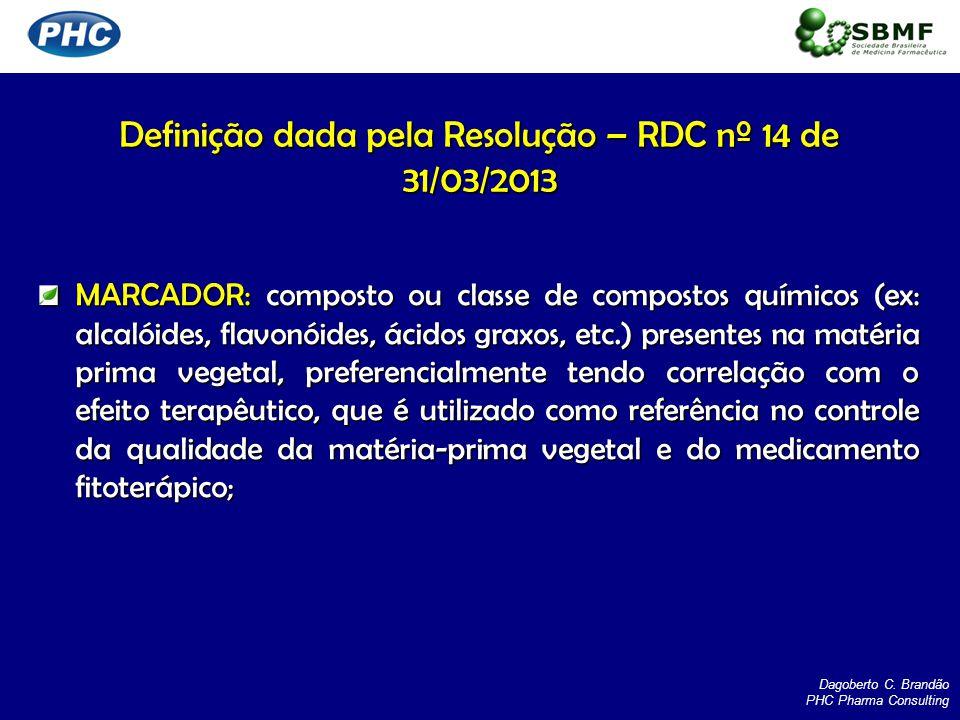 Definição dada pela Resolução – RDC nº 14 de 31/03/2013