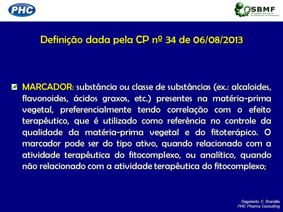 Definição dada pela CP nº 34 de 06/08/2013