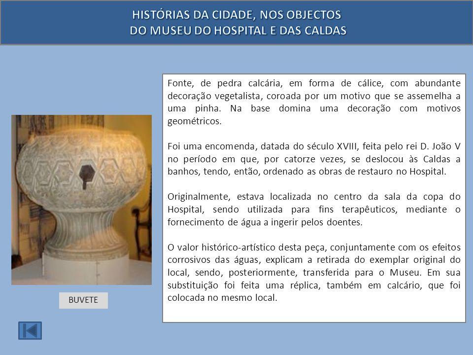 HISTÓRIAS DA CIDADE, NOS OBJECTOS DO MUSEU DO HOSPITAL E DAS CALDAS