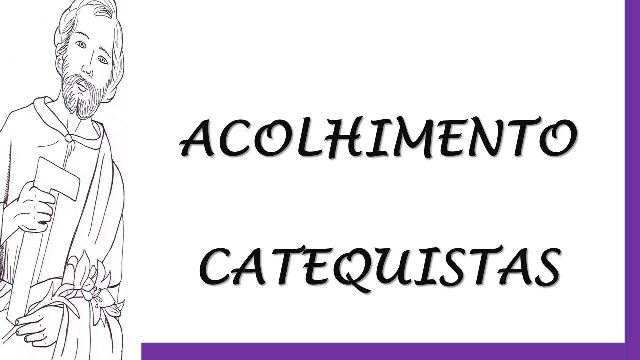 ACOLHIMENTO CATEQUISTAS