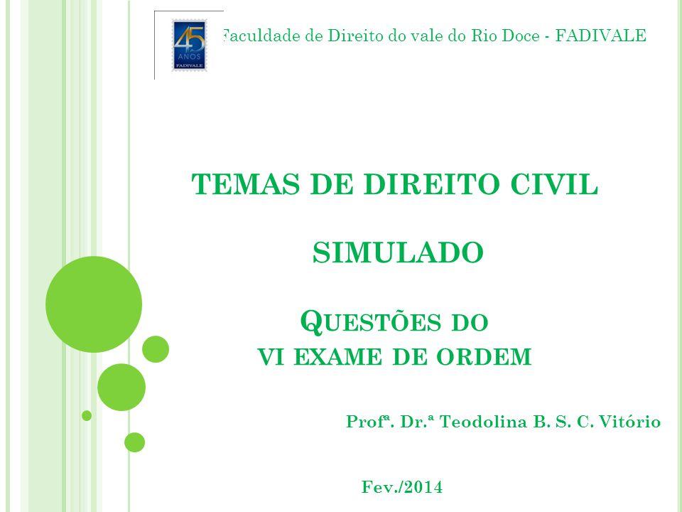 TEMAS DE DIREITO CIVIL SIMULADO Questões do vi exame de ordem
