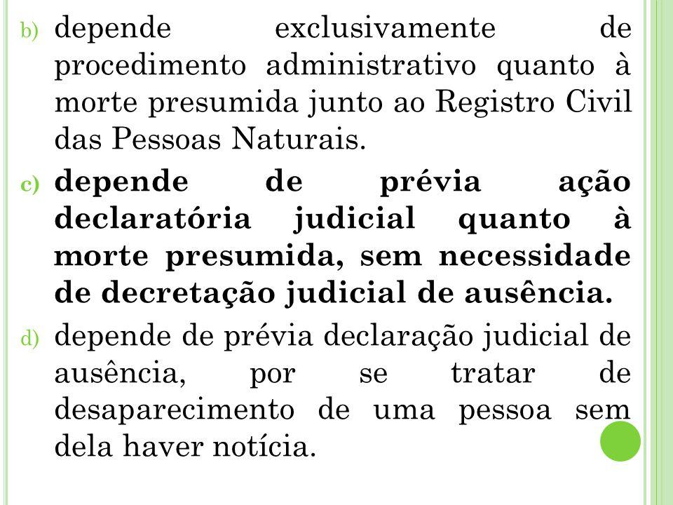 depende exclusivamente de procedimento administrativo quanto à morte presumida junto ao Registro Civil das Pessoas Naturais.