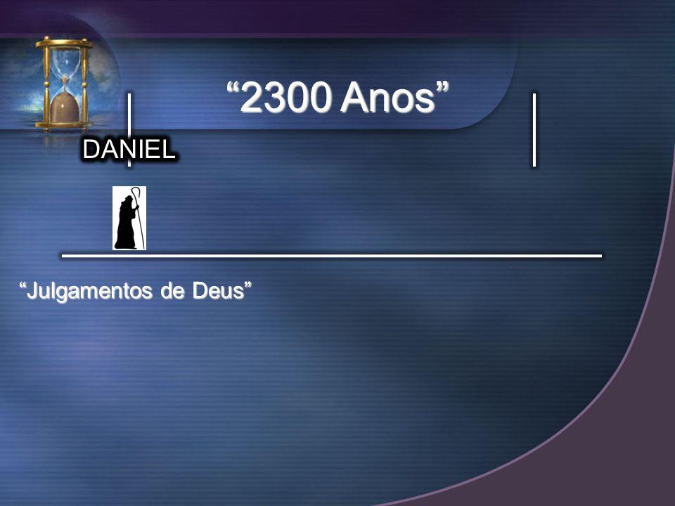 2300 Anos DANIEL Julgamentos de Deus