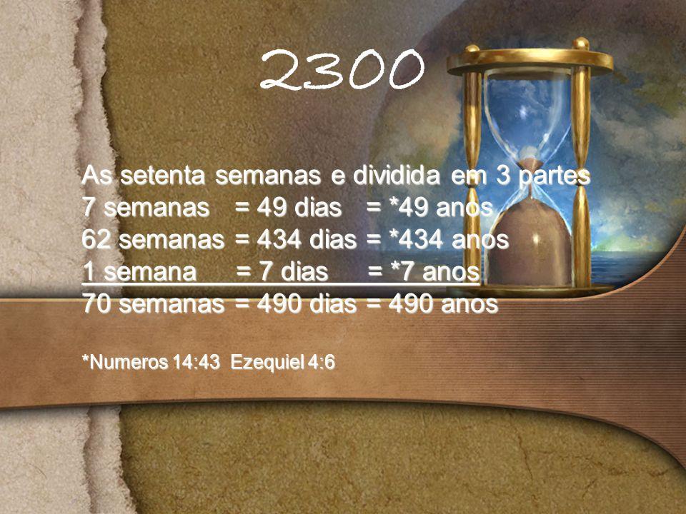 2300 As setenta semanas e dividida em 3 partes