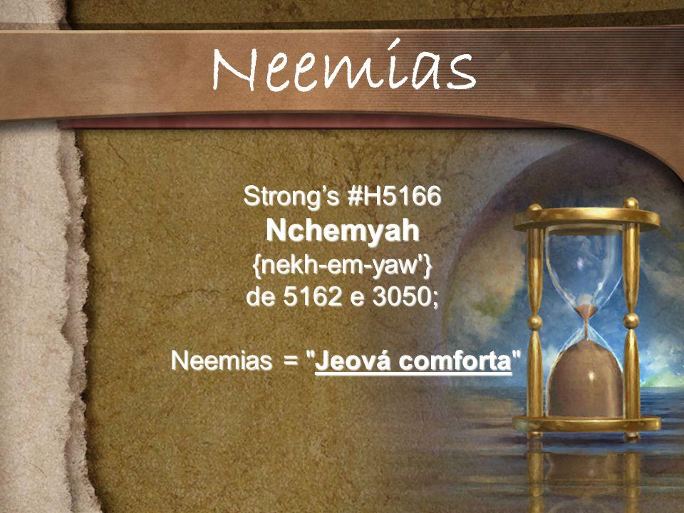 Neemias = Jeová comforta
