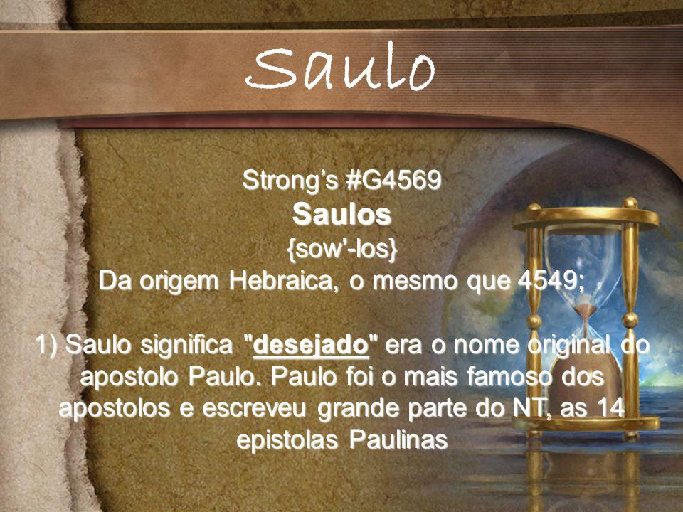 Da origem Hebraica, o mesmo que 4549;