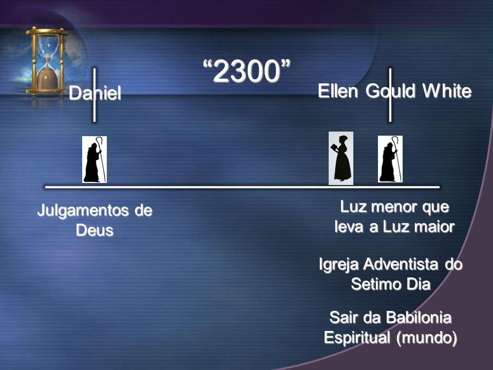2300 Ellen Gould White Daniel Luz menor que leva a Luz maior