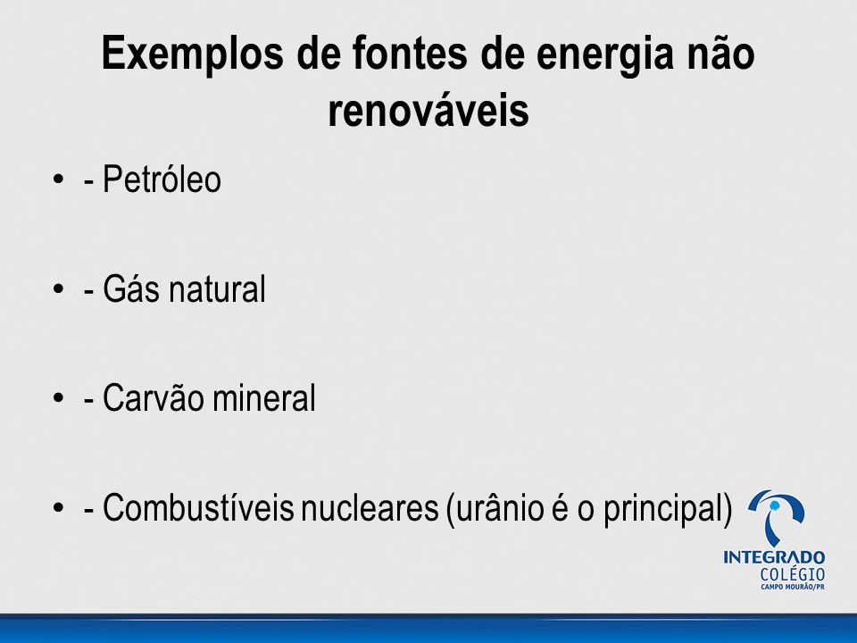 Exemplos de fontes de energia não renováveis