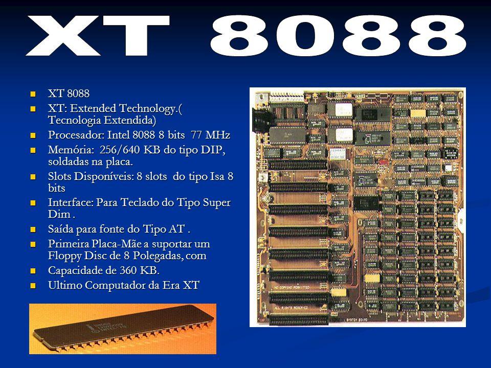 XT 8088 XT 8088 XT: Extended Technology.( Tecnologia Extendida)