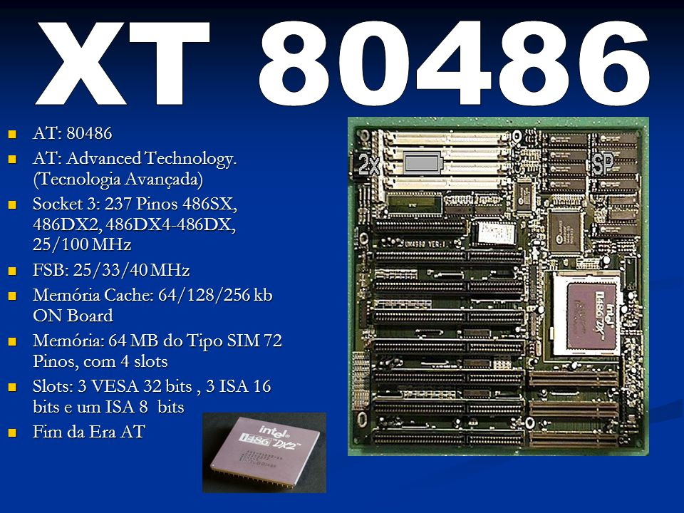 XT 80486 AT: 80486 AT: Advanced Technology. (Tecnologia Avançada)