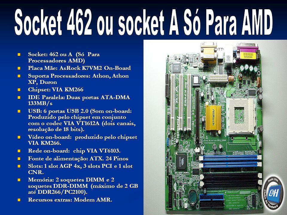 Socket 462 ou socket A Só Para AMD