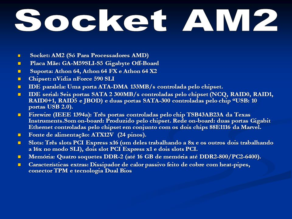 Socket AM2 Placa Mãe: GA-M59SLI-S5 Gigabyte Off-Board