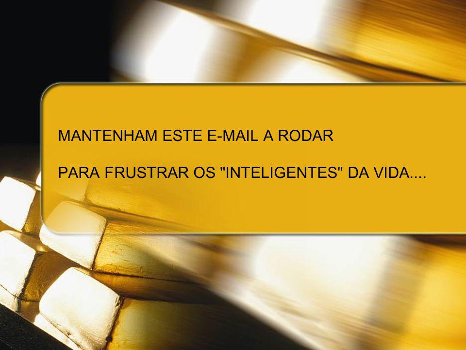 MANTENHAM ESTE E-MAIL A RODAR