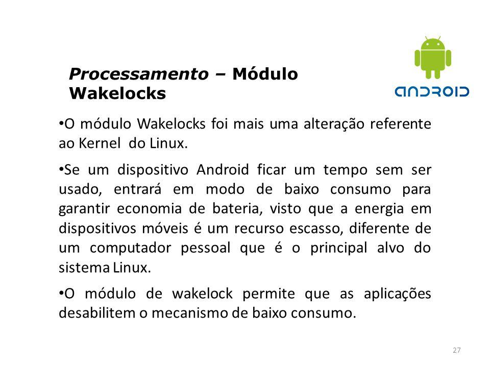 Processamento – Módulo Wakelocks