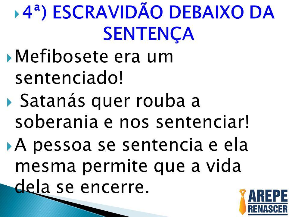4ª) ESCRAVIDÃO DEBAIXO DA SENTENÇA