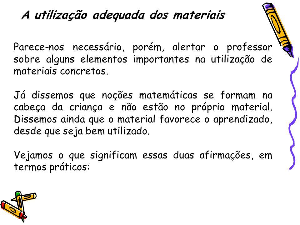 A utilização adequada dos materiais