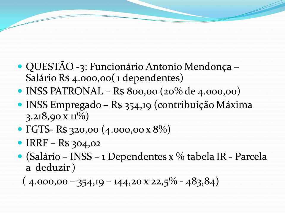 QUESTÃO -3: Funcionário Antonio Mendonça – Salário R$ 4
