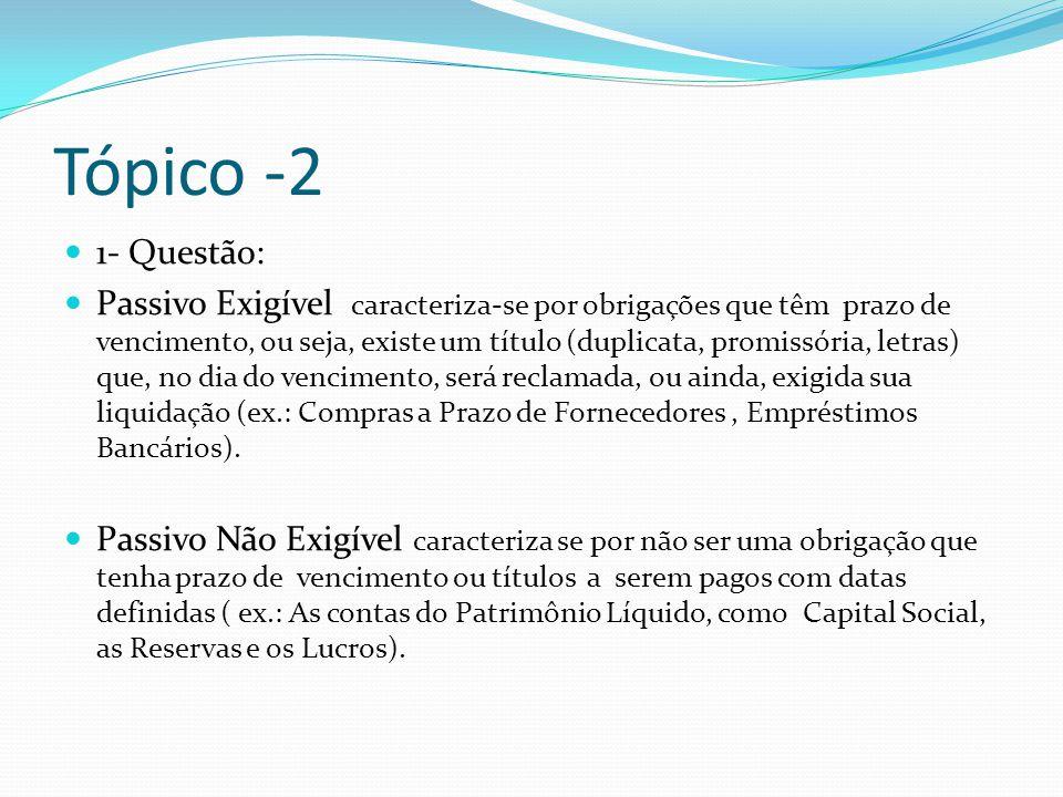 Tópico -2 1- Questão: