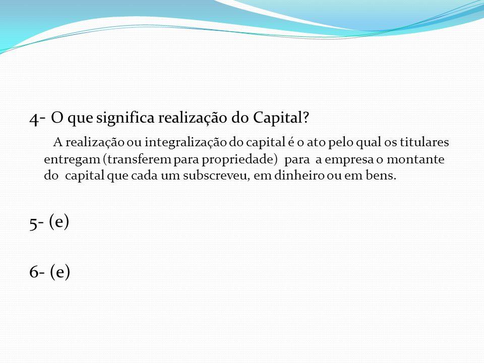4- O que significa realização do Capital