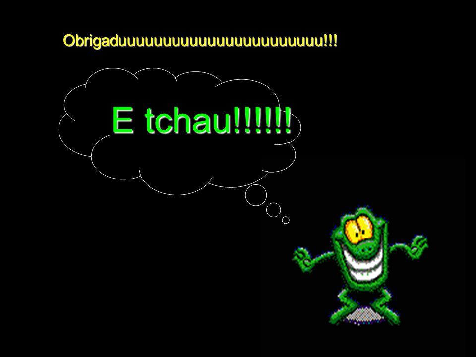 Obrigaduuuuuuuuuuuuuuuuuuuuuuu!!!