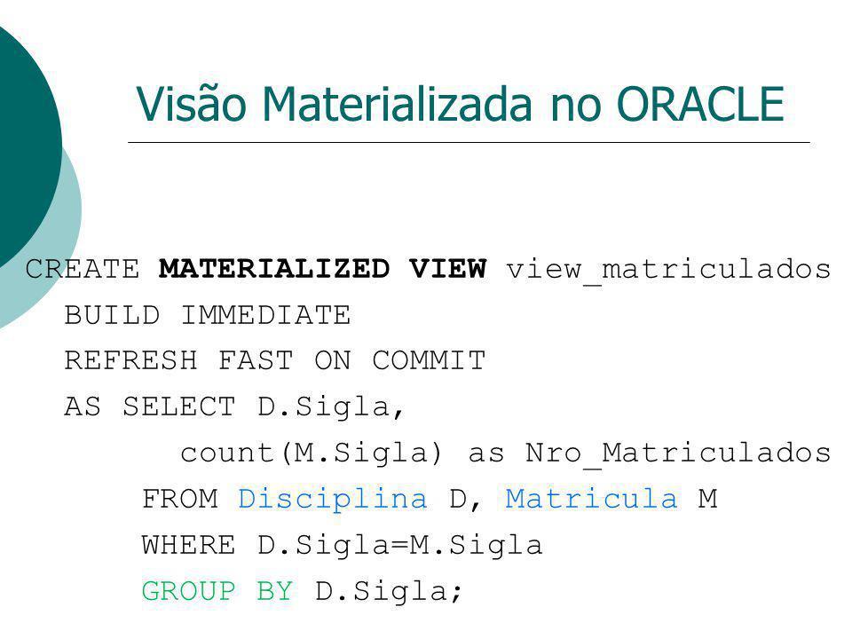 Visão Materializada no ORACLE