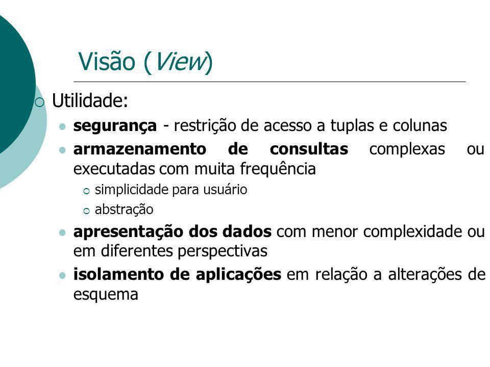 Visão (View) Utilidade: