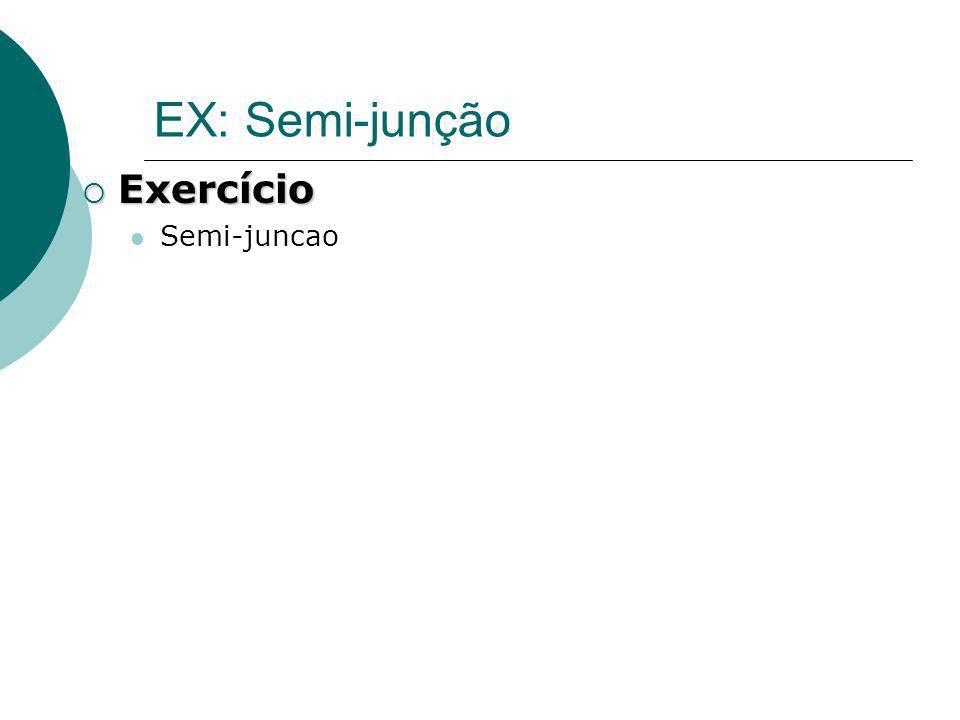 EX: Semi-junção Exercício Semi-juncao