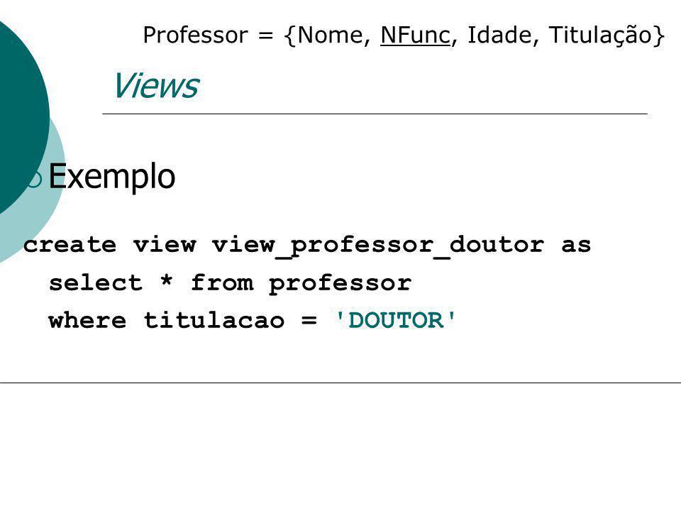 Professor = {Nome, NFunc, Idade, Titulação}