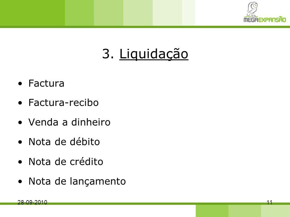 3. Liquidação Factura Factura-recibo Venda a dinheiro Nota de débito