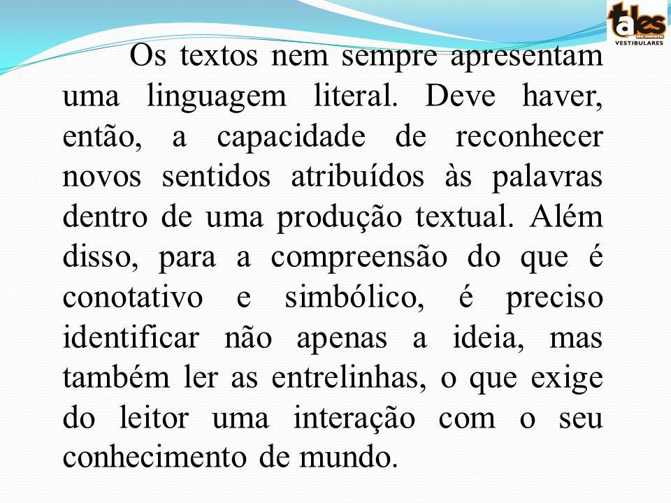 Os textos nem sempre apresentam uma linguagem literal