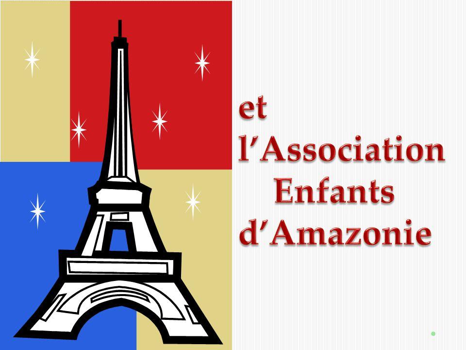 et l'Association Enfants d'Amazonie