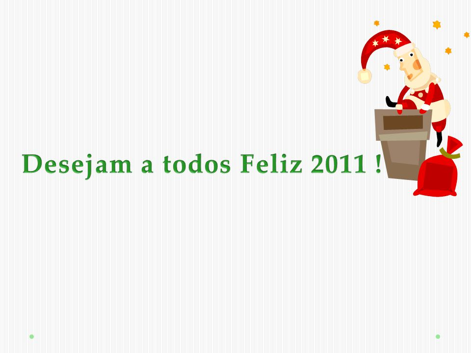 Desejam a todos Feliz 2011 !