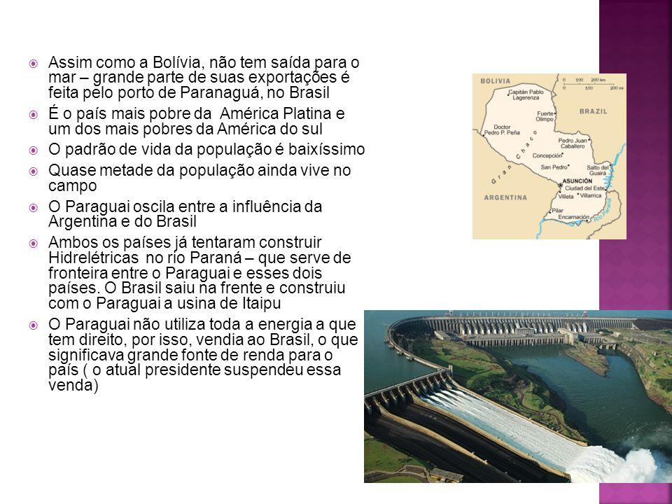 Assim como a Bolívia, não tem saída para o mar – grande parte de suas exportações é feita pelo porto de Paranaguá, no Brasil