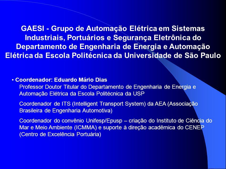 GAESI - Grupo de Automação Elétrica em Sistemas Industriais, Portuários e Segurança Eletrônica do Departamento de Engenharia de Energia e Automação Elétrica da Escola Politécnica da Universidade de São Paulo