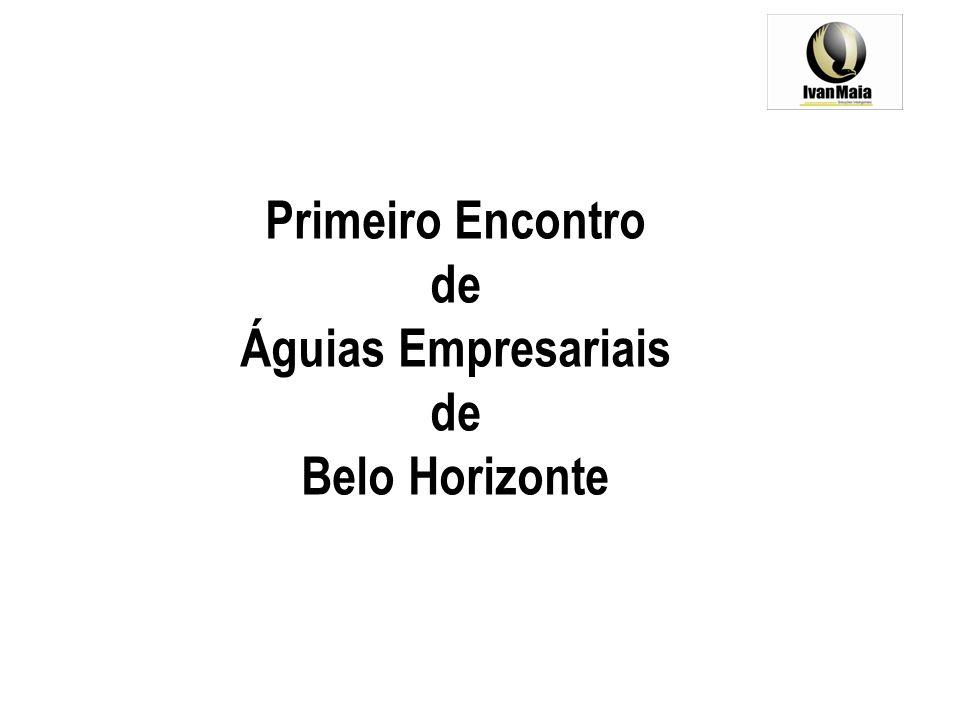 Primeiro Encontro de Águias Empresariais Belo Horizonte