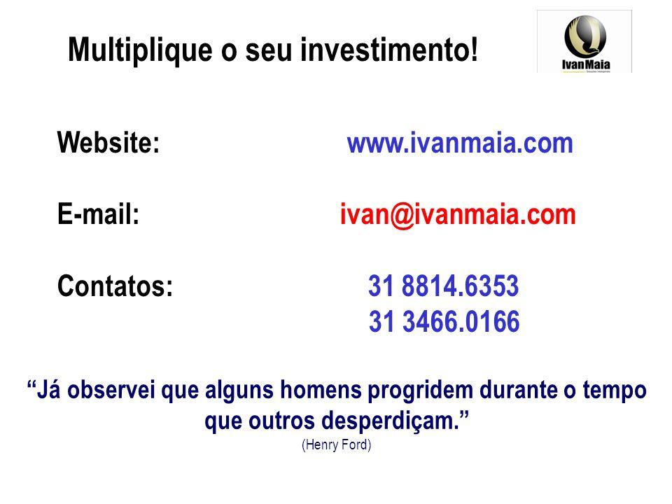Multiplique o seu investimento!
