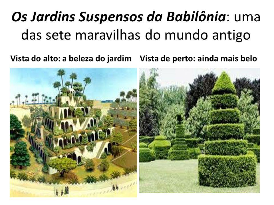 Os Jardins Suspensos da Babilônia: uma das sete maravilhas do mundo antigo