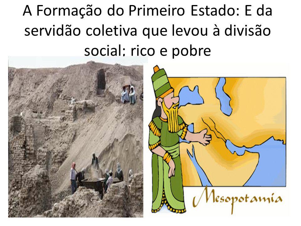 A Formação do Primeiro Estado: E da servidão coletiva que levou à divisão social; rico e pobre
