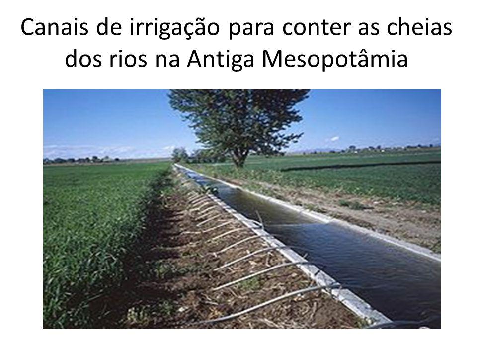 Canais de irrigação para conter as cheias dos rios na Antiga Mesopotâmia