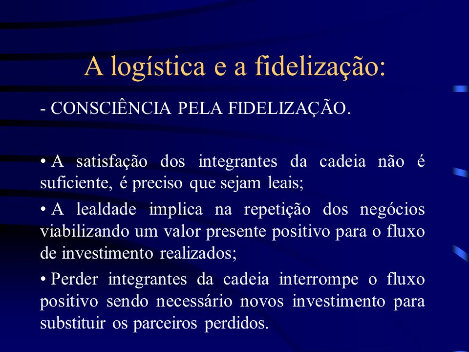 A logística e a fidelização: