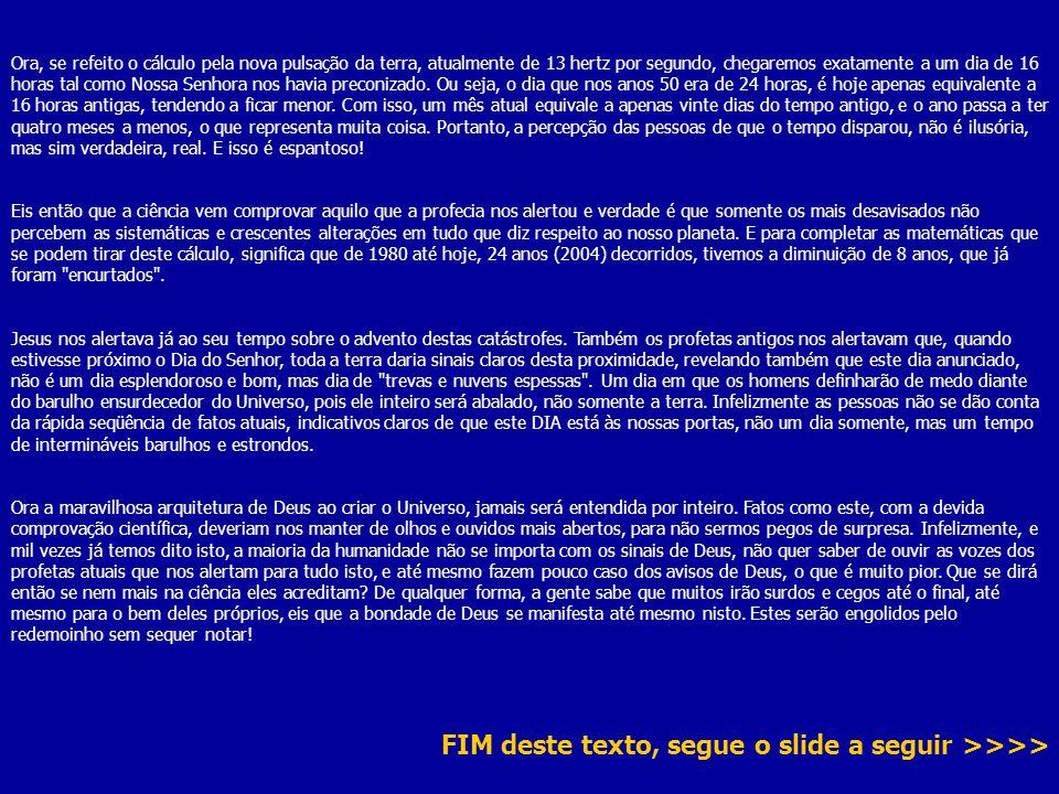 FIM deste texto, segue o slide a seguir >>>>