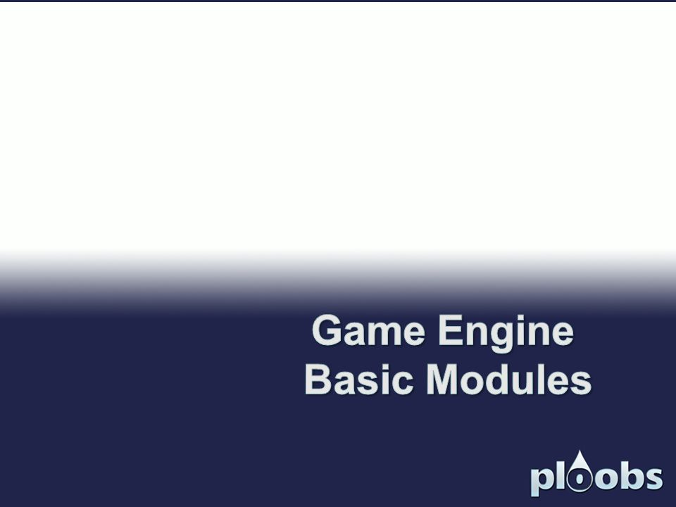Game Engine Basic Modules