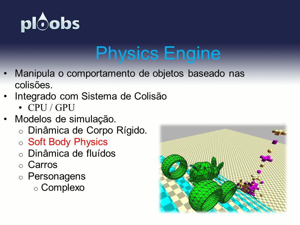 Physics Engine Manipula o comportamento de objetos baseado nas colisões. Integrado com Sistema de Colisão.